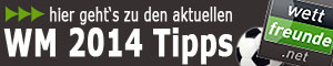 Wettfreunde WM 2014 Tipps